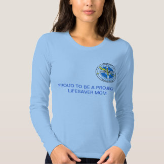 Proud to be a Project Lifesaver Mom T-shirt