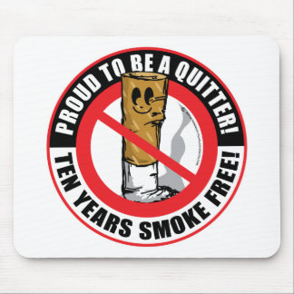 Proud To Be A Quitter 10-Years Mouse Pad