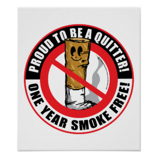 Proud To Be A Quitter 1 Year Poster