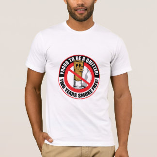 Proud To Be A Quitter 2 Years T-Shirt