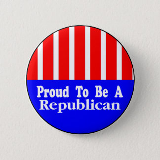 Proud To Be A Republican Button