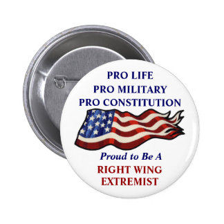 Proud To Be a Right Wing Extremist 2 Inch Round Button