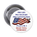 """Proud To Be a Right Wing Extremist"" Button"