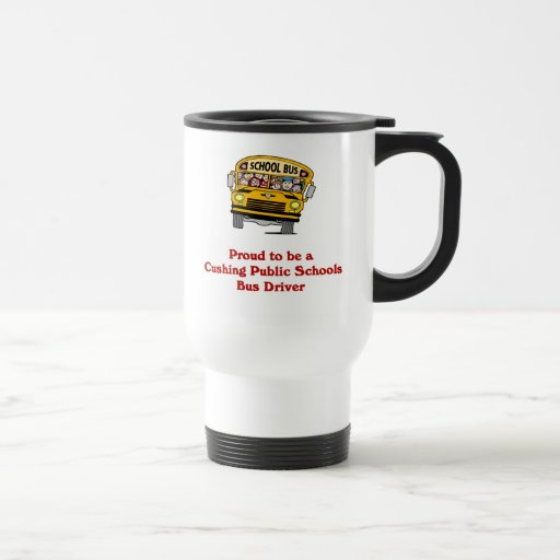 Proud to be a School Bus Driver Travel Mug