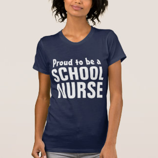 Proud to be a School Nurse T-Shirt