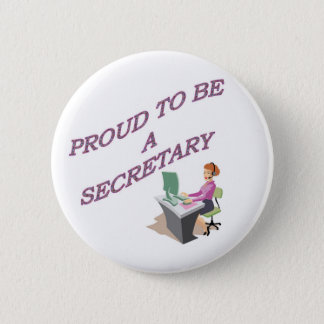 PROUD TO BE A SECRETARY PINBACK BUTTON