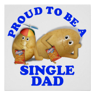 Proud to be a Single Dad - Father & Son Potatoes Poster