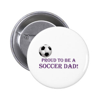 Proud to be a Soccer Dad! Button