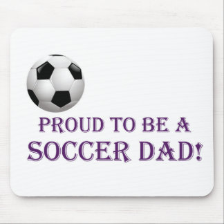 Proud to be a Soccer Dad! Mouse Pad