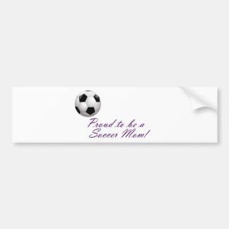 Proud to be a Soccer Mom Bumper Sticker