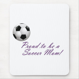 Proud to be a Soccer Mom Mouse Pad