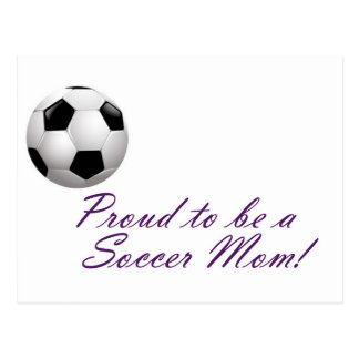 Proud to be a Soccer Mom Postcard