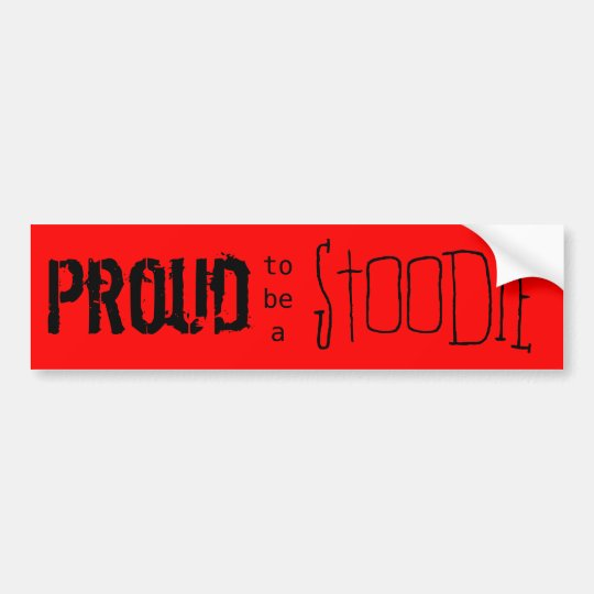 Proud to be a Stoodie Bumper Sticker