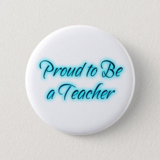Proud To Be a Teacher! Button