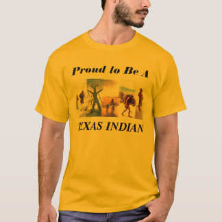 Proud to Be A TEXAS INDIAN Tshirt