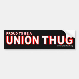 Proud to be a UNION THUG Bumper Sticker
