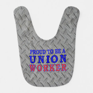 PROUD TO BE A UNION WORKER BABY BIB