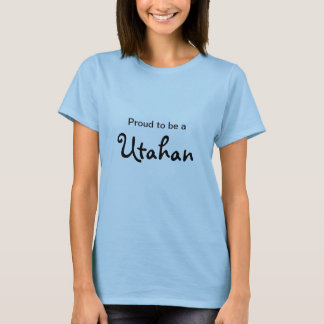 Proud to be a Utahan T-Shirt