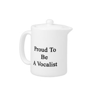 Proud To Be A Vocalist Teapot