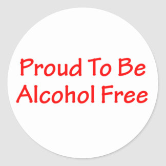 Proud to be alcohol free classic round sticker
