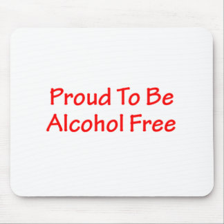 Proud to be alcohol free mouse pad