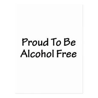 Proud to be alcohol free postcard