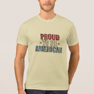 Proud to be American T Shirt