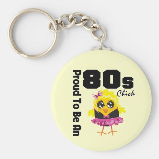 Proud To Be An 80s Chick Basic Round Button Keychain