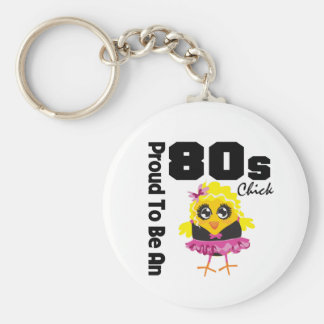 Proud To Be An 80s Chick Key Chain
