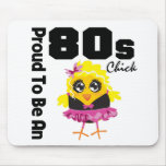 Proud To Be An 80s Chick Mousepads