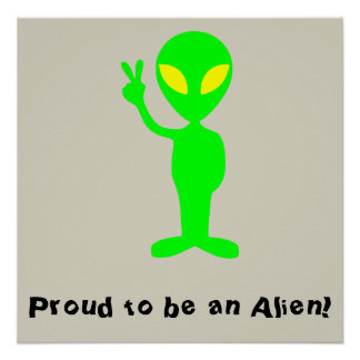 """Proud to be an Alien"" Funny Green Alien Poster"