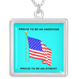 PROUD TO BE AN AMERICAN AND AN ATHEIST JEWELRY