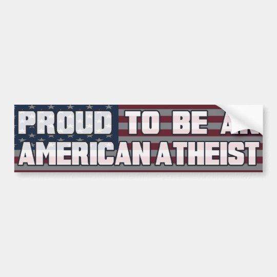 Proud To Be An American Atheist Bumper Sticker Zazzle Com