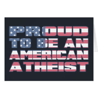 Proud to be an American Atheist Card