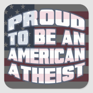 Proud to be an American Atheist Square Stickers