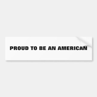 Proud to be an American Bumper Stickers