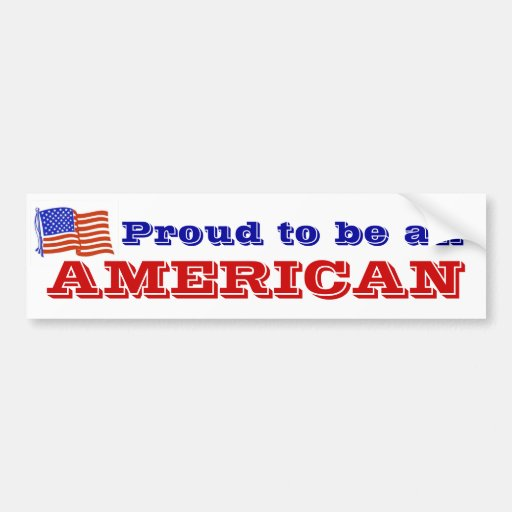 Proud to be an American Car Bumper Sticker