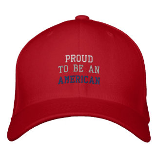 PROUD, TO BE AN, AMERICAN EMBROIDERED BASEBALL CAP