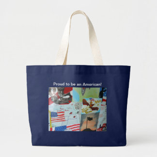Proud to be an American! Large Tote Bag