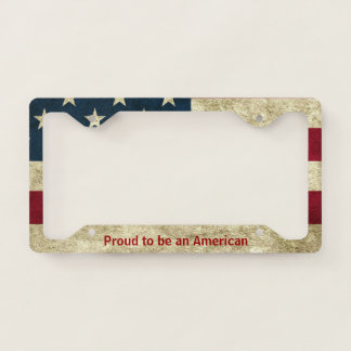 Proud to be an American License Plate Frame