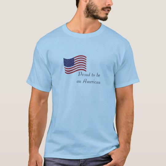 Proud to be an American Mens T-Shirt