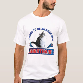 Proud To Be An American Shorthair Tee