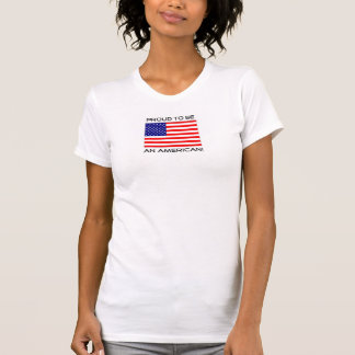 Proud To Be An American! T-Shirt