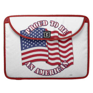 Proud To Be An American With USA Flag Sleeves For MacBooks