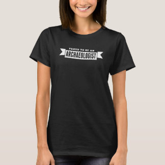 Proud To Be An Archaeologist T-Shirt
