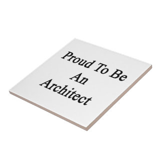 Proud To Be An Architect Small Square Tile