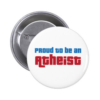 Proud To Be An Atheist Pinback Button