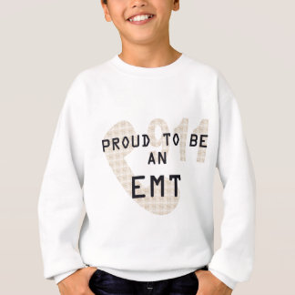 PROUD TO BE AN EMT SWEATSHIRT