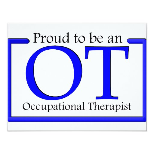 """Proud to be an OT 4.25"""" X 5.5"""" Invitation Card"""