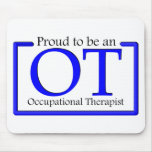 Proud to be an OT Mouse Pad